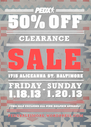 50% OFF CLEARANCE SALE 1/18/13 - 1/20/13 @ PEDX